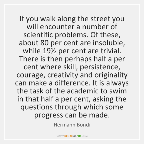 If you walk along the street you will encounter a number of ...
