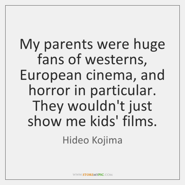 My parents were huge fans of westerns, European cinema, and horror in ...