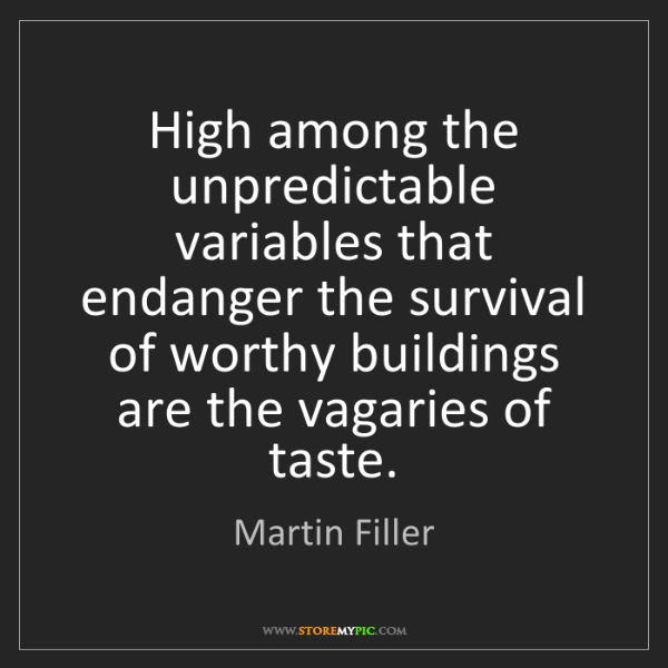 Martin Filler: High among the unpredictable variables that endanger...