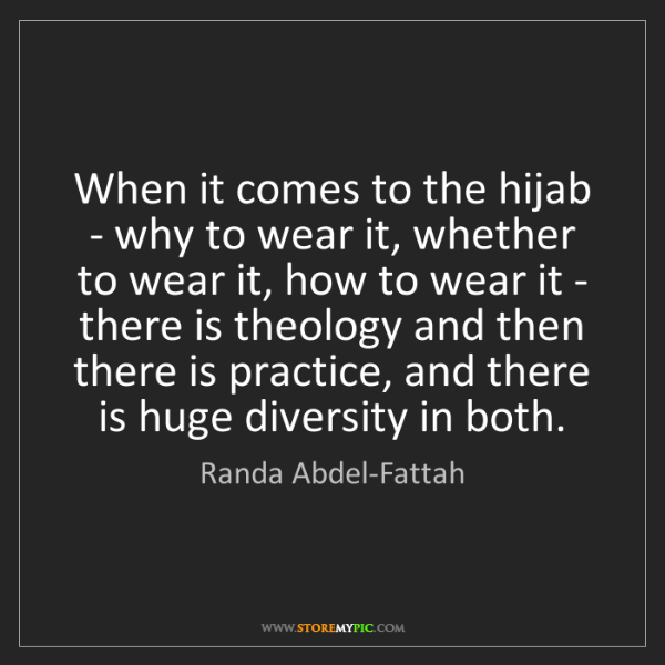 Randa Abdel-Fattah: When it comes to the hijab - why to wear it, whether...