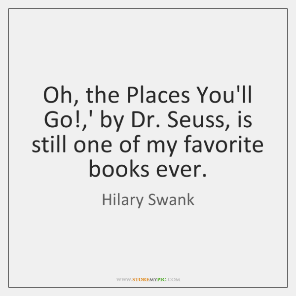 Oh, the Places You'll Go!,' by Dr. Seuss, is still one ...
