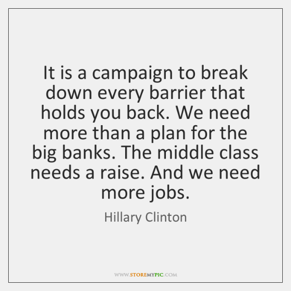 It is a campaign to break down every barrier that holds you ...