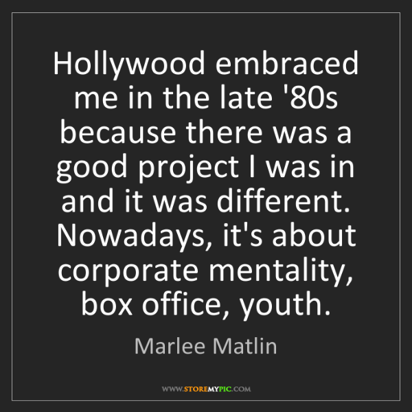 Marlee Matlin: Hollywood embraced me in the late '80s because there...