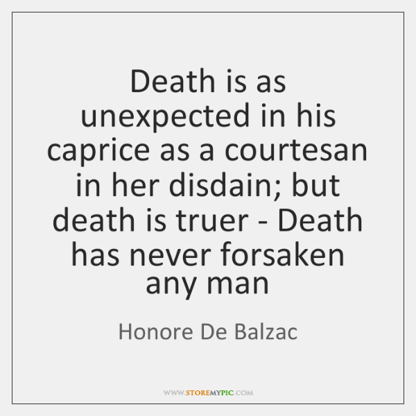Death is as unexpected in his caprice as a courtesan in her ...