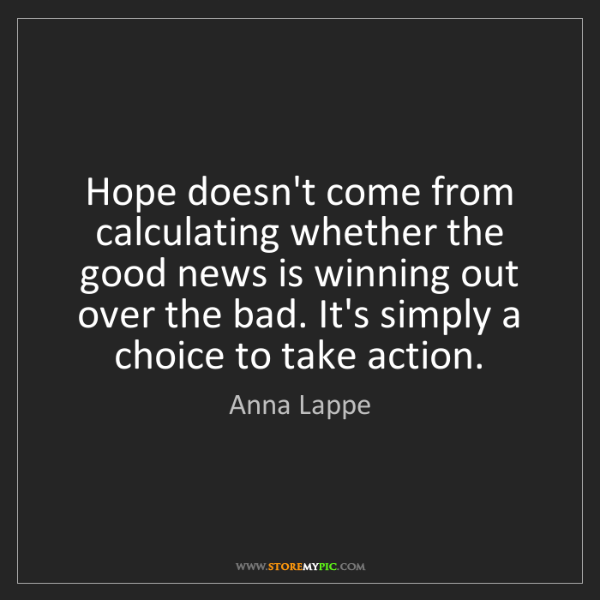 Anna Lappe: Hope doesn't come from calculating whether the good news...