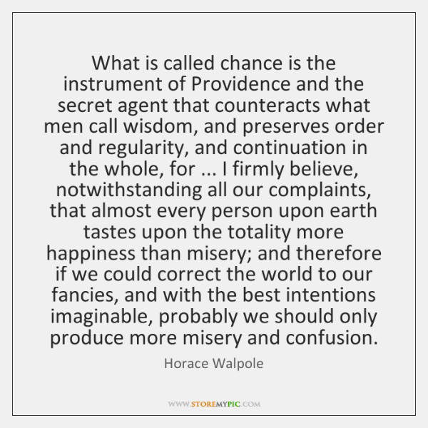 What is called chance is the instrument of Providence and the secret ...