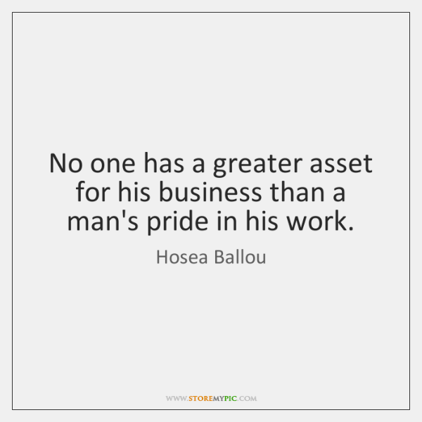 No one has a greater asset for his business than a man's ...