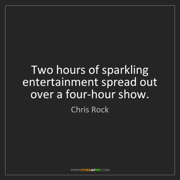 Chris Rock: Two hours of sparkling entertainment spread out over...