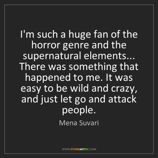 Mena Suvari: I'm such a huge fan of the horror genre and the supernatural...