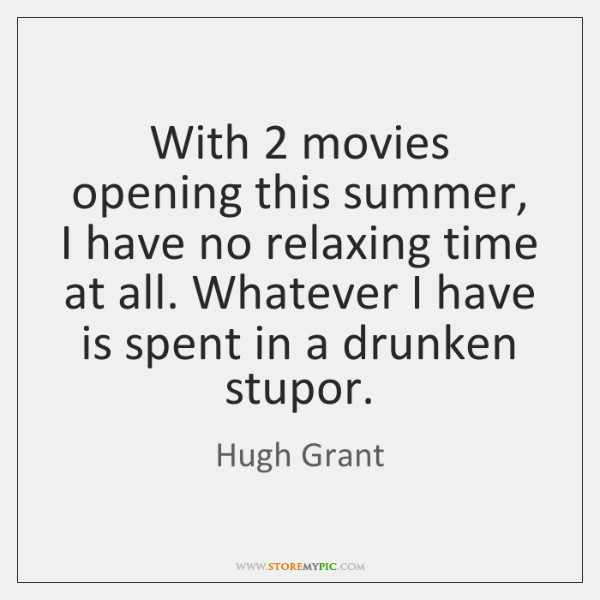 With 2 movies opening this summer, I have no relaxing time at all. ...