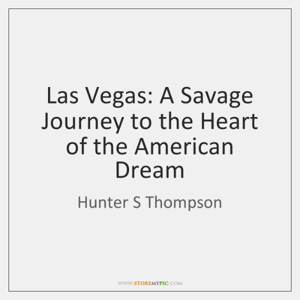 Las Vegas: A Savage Journey to the Heart of the American Dream