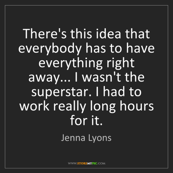 Jenna Lyons: There's this idea that everybody has to have everything...