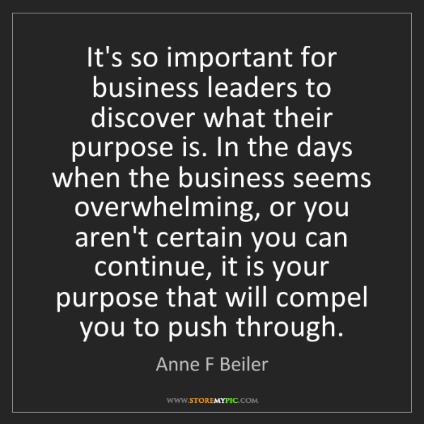 Anne F Beiler: It's so important for business leaders to discover what...