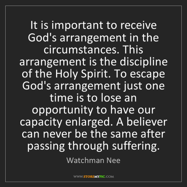Watchman Nee: It is important to receive God's arrangement in the circumstances....