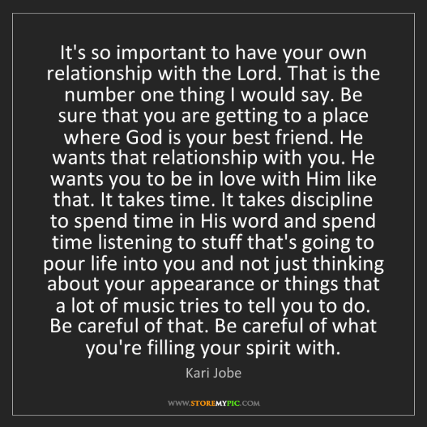Kari Jobe: It's so important to have your own relationship with...