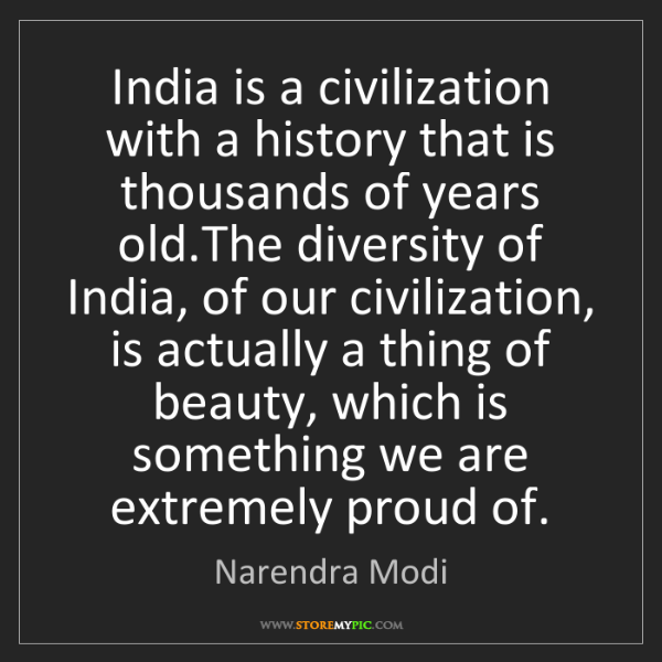 Narendra Modi: India is a civilization with a history that is thousands...