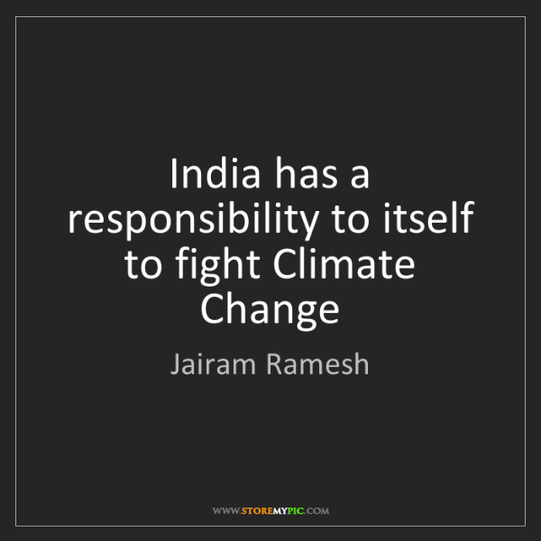 Jairam Ramesh: India has a responsibility to itself to fight Climate...