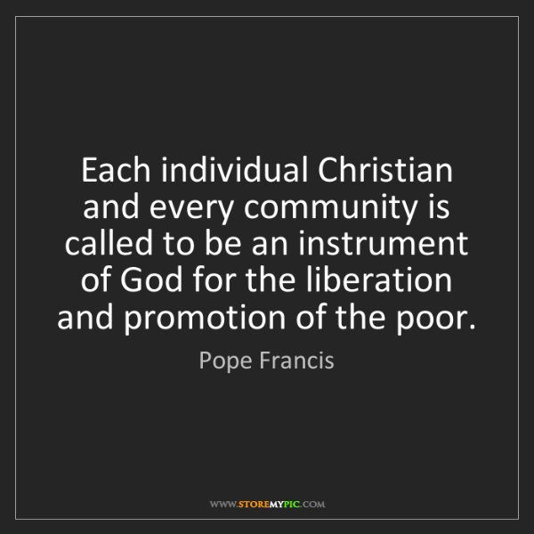 Pope Francis: Each individual Christian and every community is called...