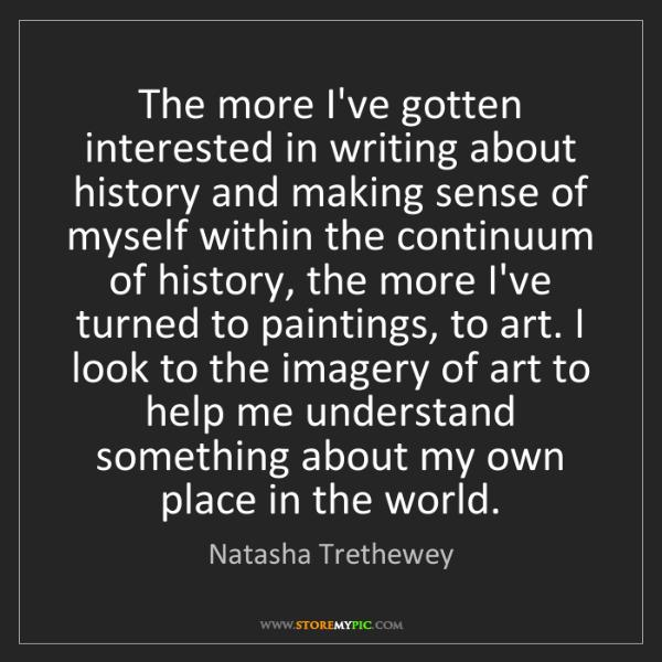 Natasha Trethewey: The more I've gotten interested in writing about history...