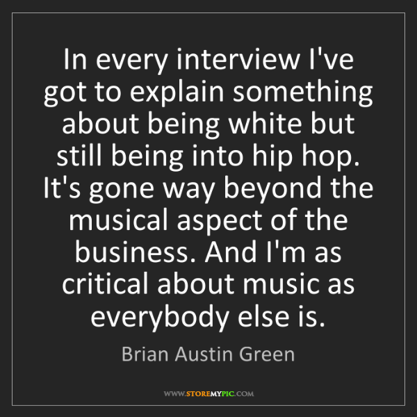 Brian Austin Green: In every interview I've got to explain something about...