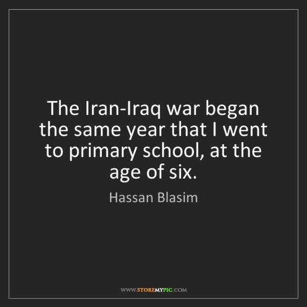 Hassan Blasim: The Iran-Iraq war began the same year that I went to...