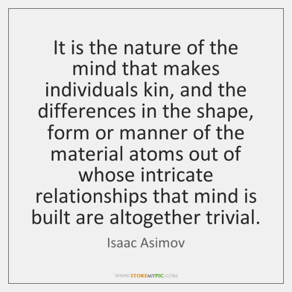 It is the nature of the mind that makes individuals kin, and ...