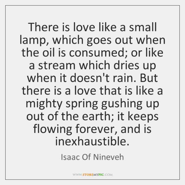 There is love like a small lamp, which goes out when the ...