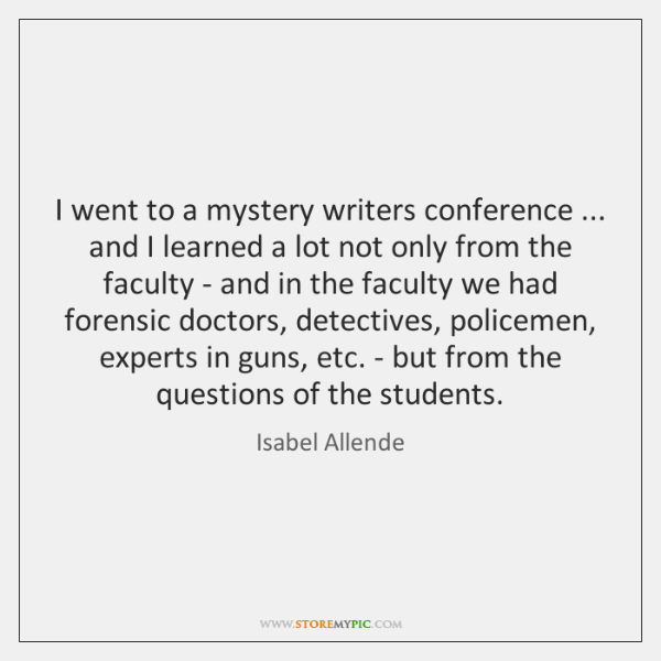 I went to a mystery writers conference ... and I learned a lot ...