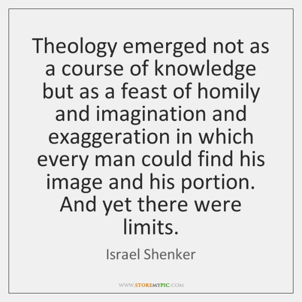 Theology emerged not as a course of knowledge but as a feast ...