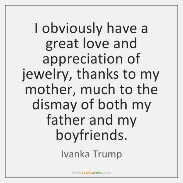 I obviously have a great love and appreciation of jewelry, thanks to ...
