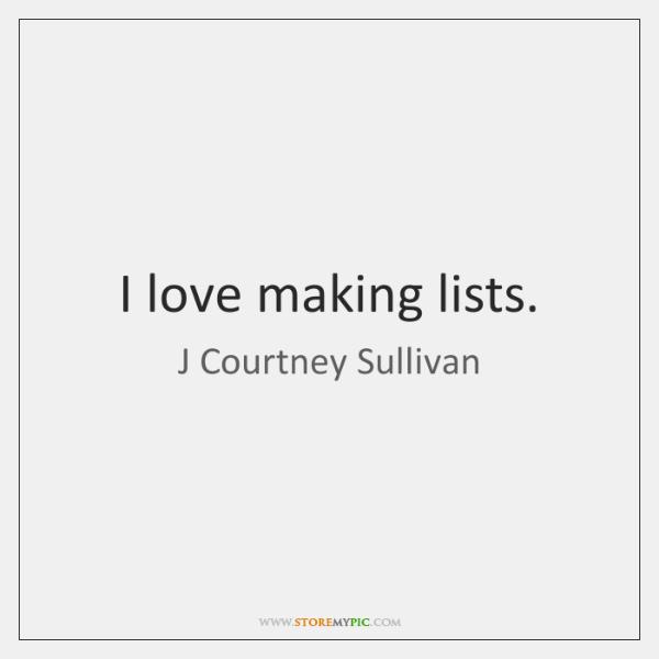 I love making lists.
