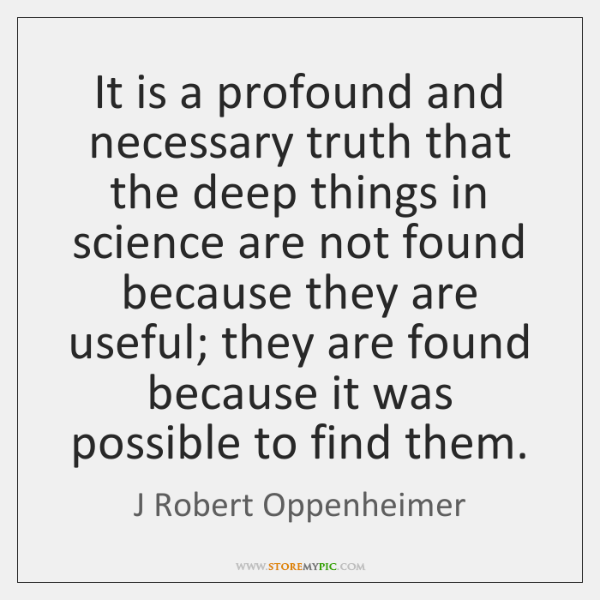 It is a profound and necessary truth that the deep things in ...