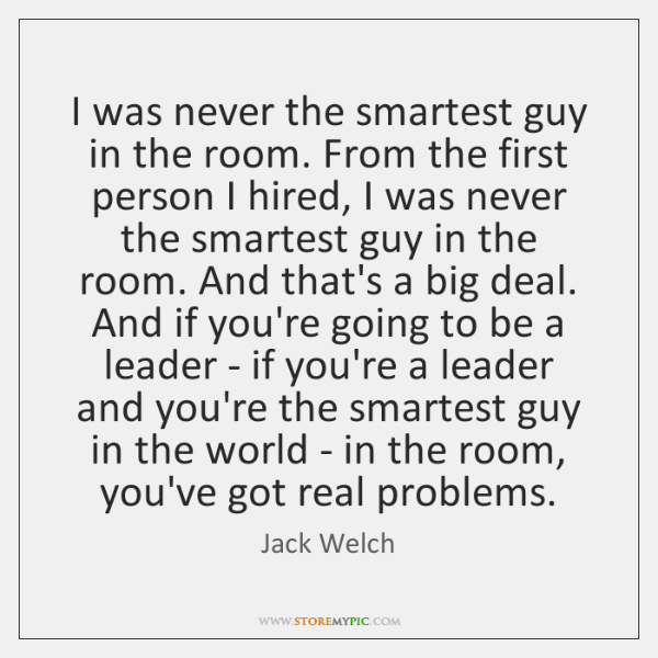 I was never the smartest guy in the room. From the first ...
