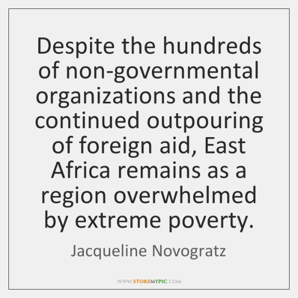 Despite the hundreds of non-governmental organizations and the continued outpouring of foreign ...