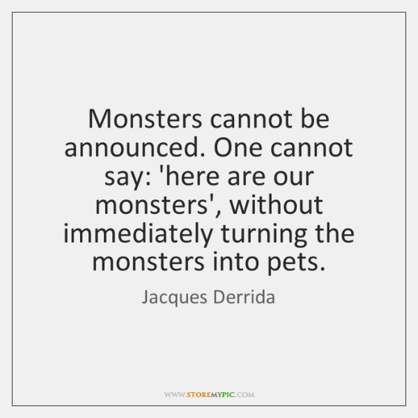 Monsters cannot be announced. One cannot say: 'here are our monsters', without ...