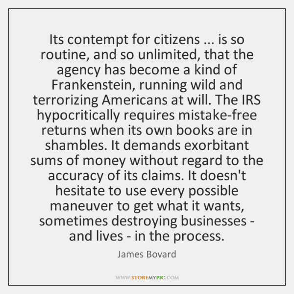 Its contempt for citizens ... is so routine, and so unlimited, that the ...