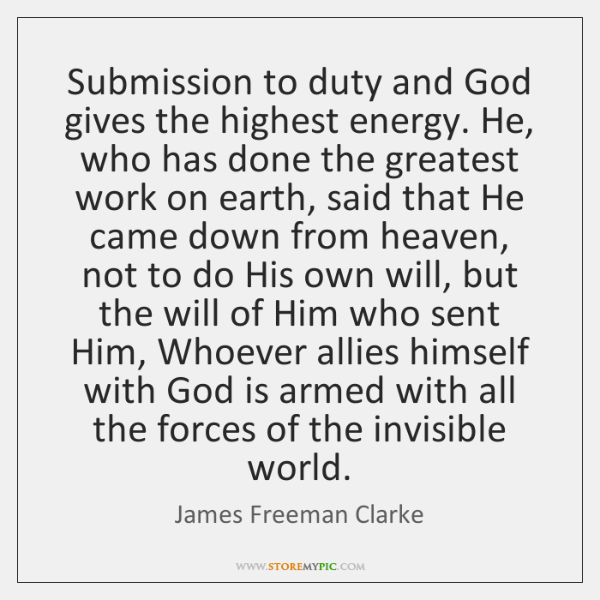 Submission to duty and God gives the highest energy. He, who has ...
