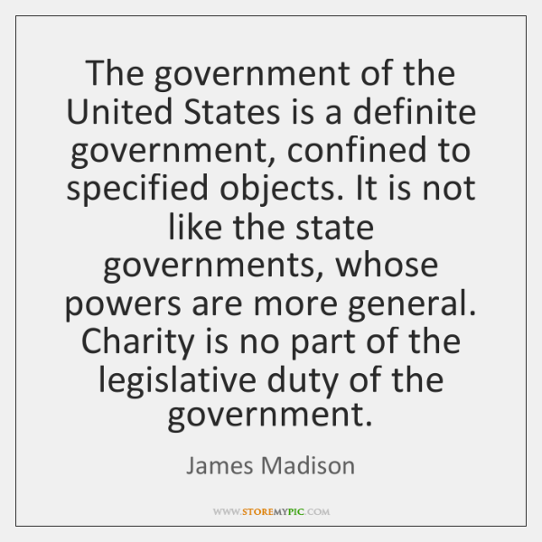 The government of the United States is a definite government, confined to ...