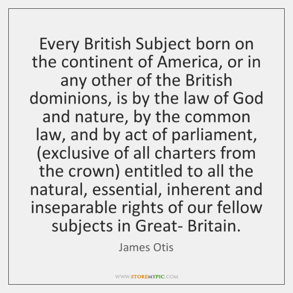 Every British Subject born on the continent of America, or in any ...
