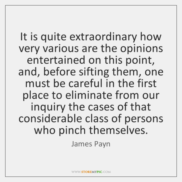 It is quite extraordinary how very various are the opinions entertained on ...