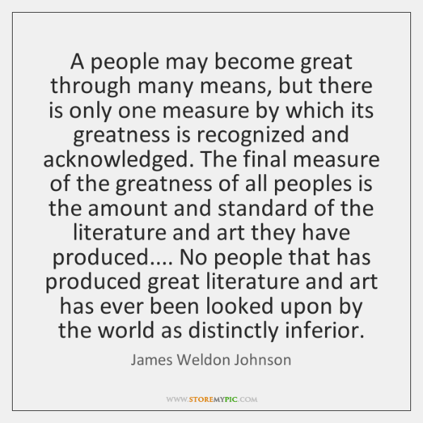 A people may become great through many means, but there is only ...