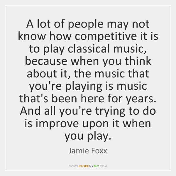 A lot of people may not know how competitive it is to ...