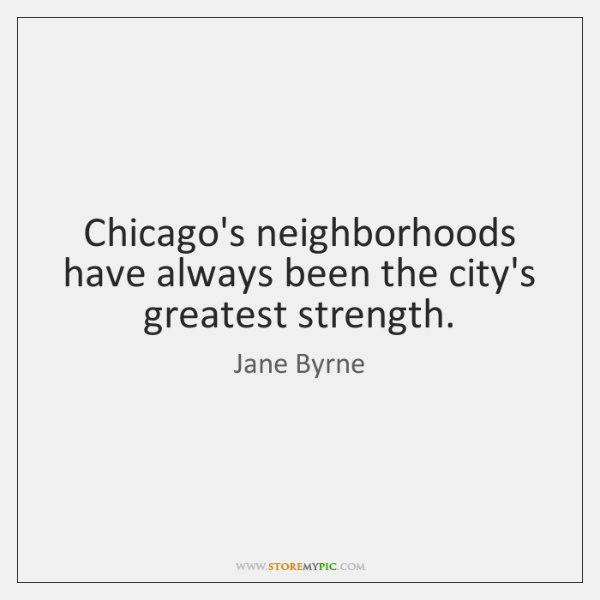 Chicago's neighborhoods have always been the city's greatest strength.