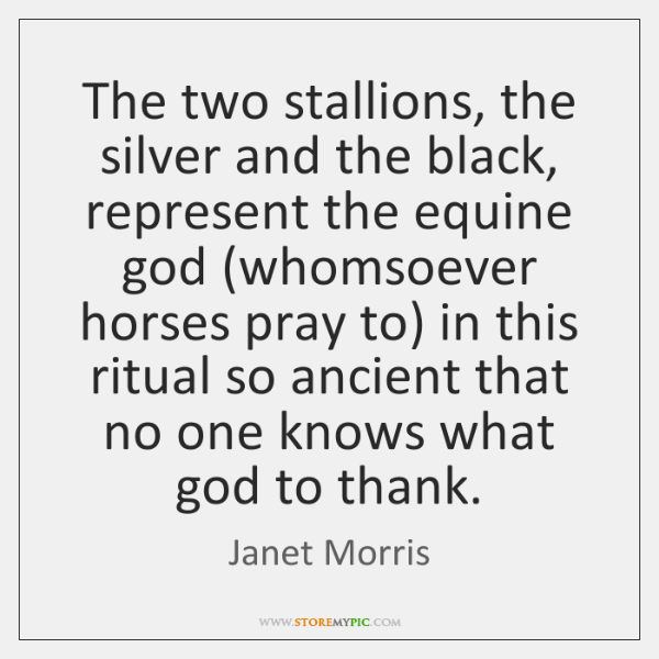 The two stallions, the silver and the black, represent the equine god (...