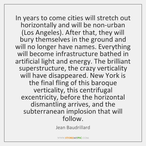 In years to come cities will stretch out horizontally and will be ...