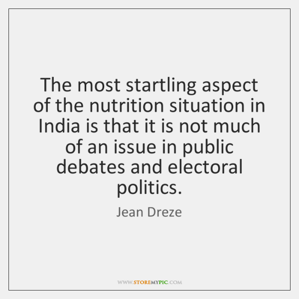 The most startling aspect of the nutrition situation in India is that ...