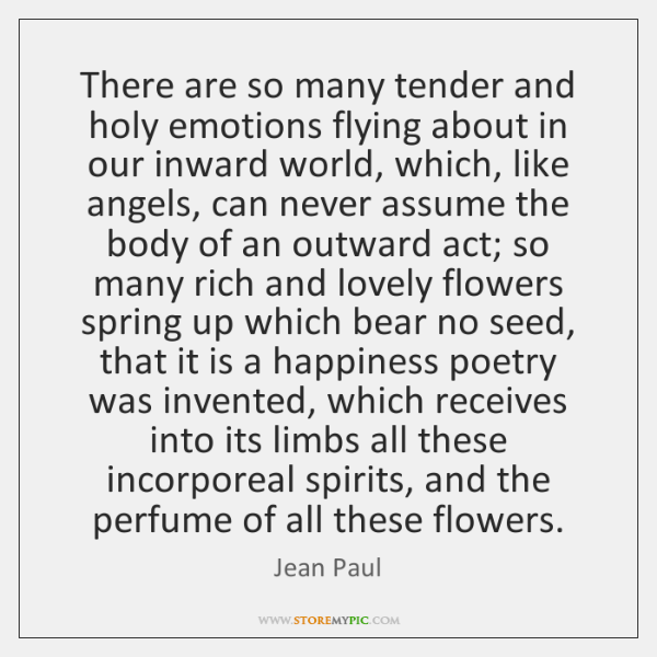 There are so many tender and holy emotions flying about in our ...