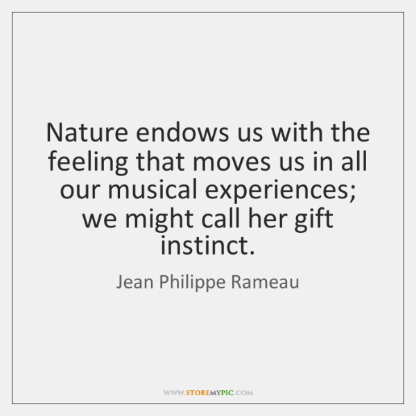Nature endows us with the feeling that moves us in all our ...