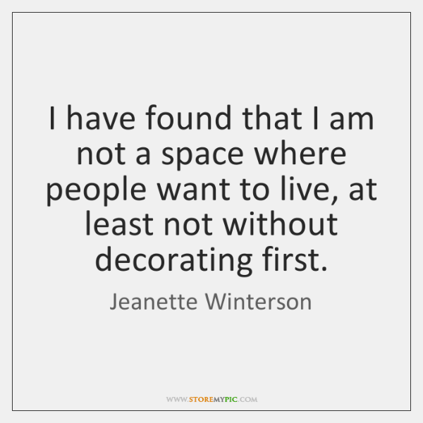 I have found that I am not a space where people want ...