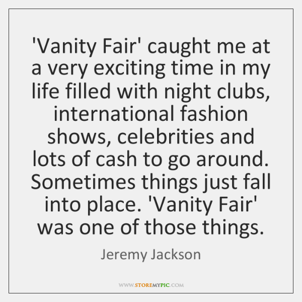 'Vanity Fair' caught me at a very exciting time in my life ...